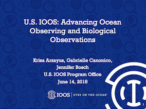 U.S. IOOS: Advancing Ocean Observing and Biological Observations