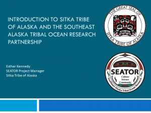 Introduction to Sitka Tribe of Alaska and the Southeast Alaska Tribal Ocean Research Partnership