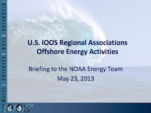 U.S. IOOS Regional Associations Offshore Energy Activities