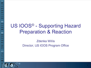 U.S. IOOS - Supporting Hazard Preparation & Reaction